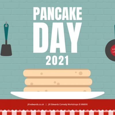 Happy Pancake Day from all at Jill Edwards Comedy Workshops......